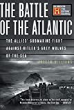 Williams, Andrew: The Battle of the Atlantic: The Allies&#39; Submarine Fight Against Hitler&#39;s Gray Wolves of the Sea