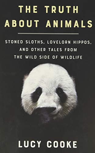 the-truth-about-animals-stoned-sloths-lovelorn-hippos-and-other-tales-from-the-wild-side-of-wildlife