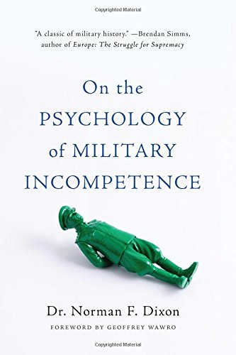 on-the-psychology-of-military-incompetence