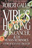 Gallo, Robert C.: Virus Hunting: AIDS, Cancer, And the Human Retrovirus  a Story of Scientific Discovery