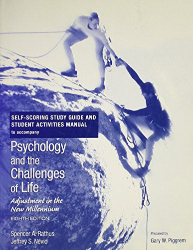 self-scoring-study-guide-student-activities-manual-to-accompany-psychology-and-the-challenges-of-life-adjustment-in-the-new-millenium-8th-edition
