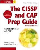 The CISSP and CAP Prep Guide: Platinum…