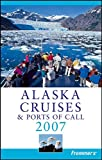 Brown, Jerry: Frommer's Alaska Cruises & Ports of Call 2007 (Frommer's Cruises)