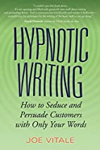 Hypnotic Writing: How to Seduce and Persuade…