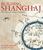 Yu Ren, Guang: Building Shanghai: The Story of China's Gateway