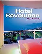 Hotel Revolution: 21st Century Hotel Design…