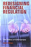 O'Brien, Justin: Redesigning Financial Regulation: The Politics of Enforcement