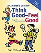 A Clinicians Guide to Think Good, Feel Good:…