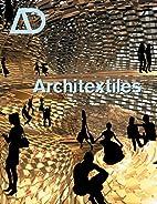 Architextiles (Architectural Design) by Mark…