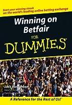 Winning on Betfair For Dummies by Jack…