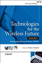 Technologies for the Wireless Future:…