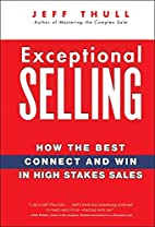Exceptional Selling: How the Best Connect…