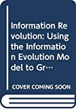 Davis, Jim: Information Revolution: Using the Information Evolution Model to Grow Your Business