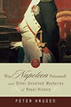 Was Napoleon Poisoned: and Other Unsolved…