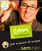 Sam the Cooking Guy: Just a Bunch of Recipes…