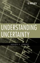 Understanding Uncertainty by Dennis V.…