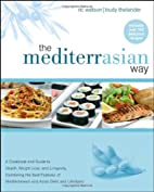 The MediterrAsian Way: A Cookbook and Guide…