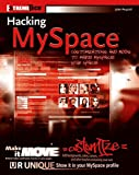Pospisil, John: Hacking Myspace: Customizations and Mods to Make Myspace Your Space