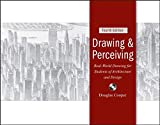 Cooper, Douglas: Drawing and Perceiving: Real-World Drawing for Students of Architecture and Design