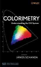 Colorimetry: Understanding the CIE System by…