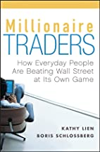 Millionaire Traders: How Everyday People Are…