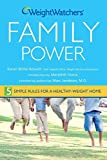 Weight Watchers: Weight Watchers Family Power: 5 Simple Rules for a Healthy-Weight Home (Miller-Kovach, Weight Watchers Family Power)