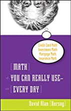 Math You Can Really Use--Every Day by David…