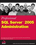 Knight, Brian: Professional SQL Server 2005 Administration
