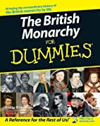 The British Monarchy For Dummies by Philip…