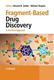 Zartler, Edward: Fragment-Based Drug Discovery: A Practical Approach