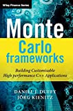 Duffy, Daniel J.: Monte Carlo Frameworks: Building Customisable High-performance C++ Applications (The Wiley Finance Series)