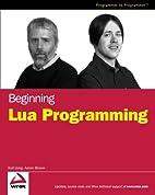 Beginning Lua Programming (Programmer to…