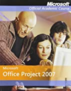 Microsoft Office Project 2007 by Microsoft…