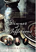 Dinner at Mr. Jefferson's: Three Men,…