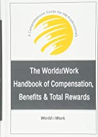 The WorldatWork Handbook of Compensation,…
