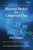 Congdon, Peter: Bayesian Models for Categorical Data