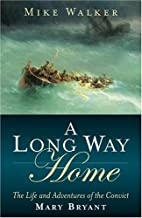 A Long Way Home: The Life and Adventures of…