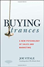 Buying Trances: A New Psychology of Sales…