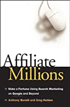 Affiliate Millions: Make a Fortune using…
