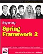 Beginning Spring Framework 2 by Thomas Van…