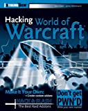 Gilbert, Daniel: Hacking World of Warcraft (ExtremeTech)