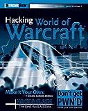 Gilbert, Daniel: Hacking World of Warcraft (ExtremeTech)