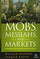 Mobs, Messiahs, and Markets: Surviving the…