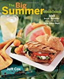 Cox, Jeff: The Big Summer Cookbook: 300 fresh, flavorful recipes for those lazy, hazy days