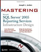 Mastering SQL Server 2005 Reporting Services…