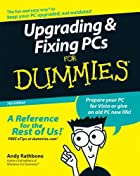Upgrading & Fixing PCs for Dummies by Andy&hellip;