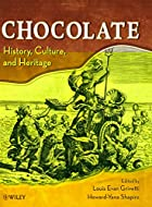 Chocolate: History, Culture, and Heritage by…