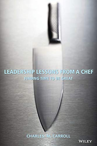 leadership-lessons-from-a-chef-finding-time-to-be-great