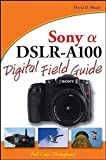 Busch, David D.: Sony Alpha DSLR-A100 Digital Field Guide