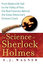 The Science of Sherlock Holmes by E. J.…